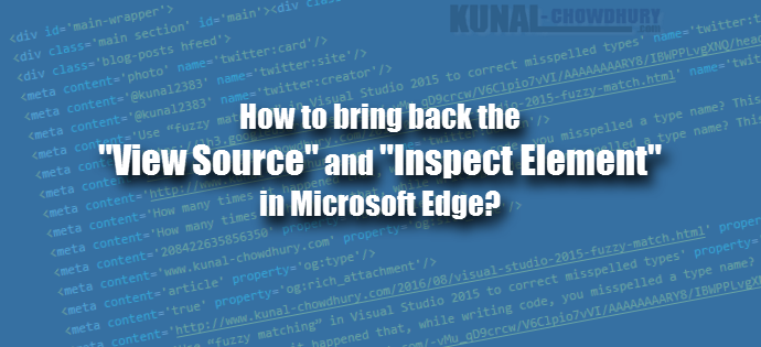 How to bring back the View Source and Inspect Element in Microsoft Edge (www.kunal-chowdhury.com)