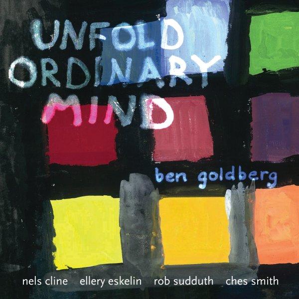Ben Goldberg – Unfold Ordinary Mind (2013)