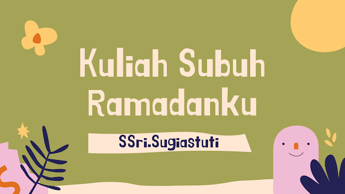 Kuliah Subuh Ramadanku