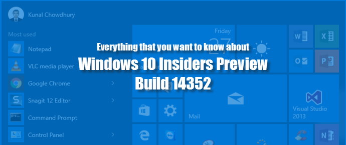 Everything that you want to know about Windows 10 Insiders Preview build 14352 (www.kunal-chowdhury.com)