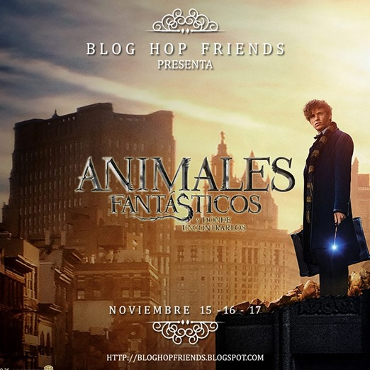 Blog Hop Friends - Animales Fantasticos