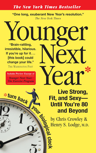 Younger Next Year: Live Strong, Fit, and Sexy - Until You're 80 and Beyond - Books Men's Health