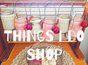 THINGS I DO SHOP