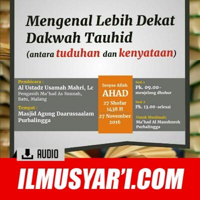 [AUDIO] Mengenal Lebih Dekat Negeri Tauhid (Antara Tuduhan dan Kenyataan) - Ustadz Usamah Mahri
