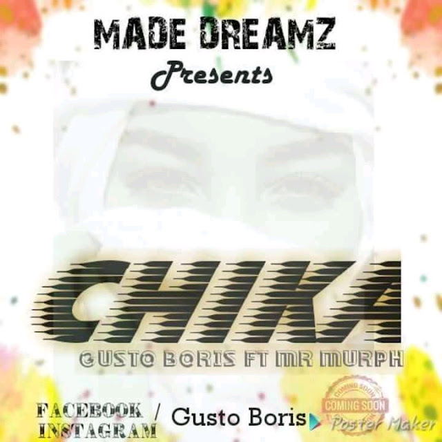 New Music: Gusto Boris – Chika Ft Mr Murph[Pod by Dreyga]