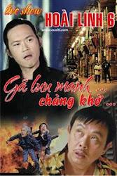 Liveshow Hoài Linh 6: Gã Lưu Manh & Chàng Khờ