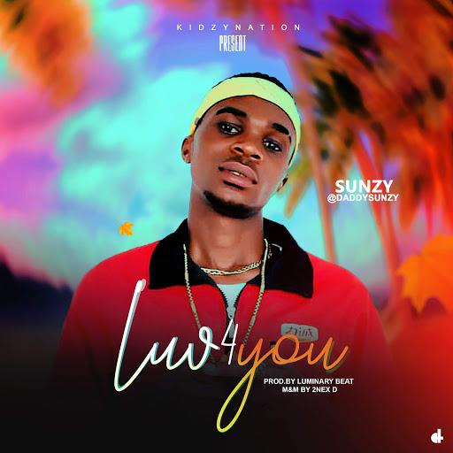 Music ] Sunzy – Luv 4 You