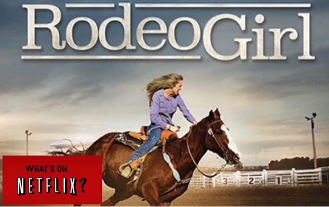What S On Netflix Rodeo Girl Merc With A Movie Blog