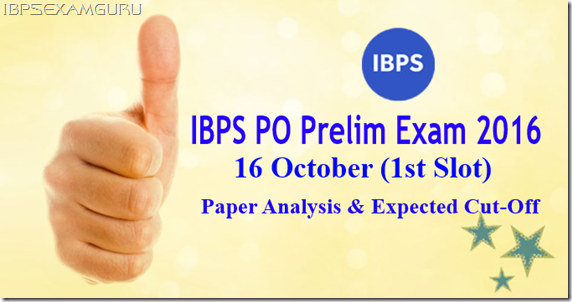 IBPS PO VI 2016 Prelim Exam Analysis – 16th October (1st Slot)