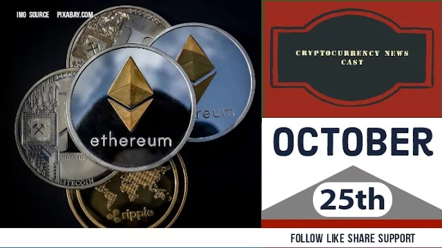 Crypto News Cast For October 25th 2020 ?