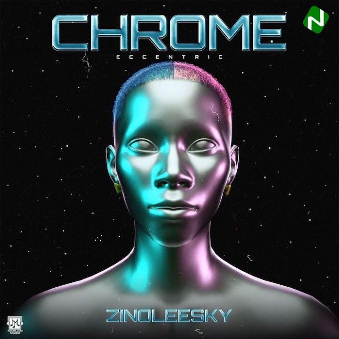 EP: Zinoleesky — Chrome (Full EP)