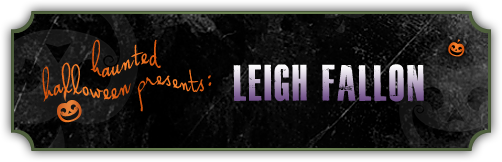 Haunted Halloween with Leigh Fallon and a giveaway!