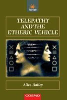 Cover of Alice Bailey's Book Telepathy and The Etheric Vehicle