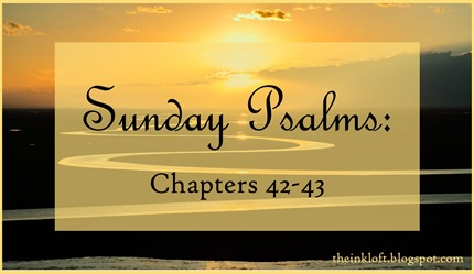 Sunday Psalms Chap. 42-43