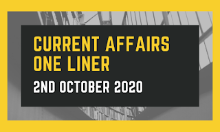 Current Affairs One-Liner: 2nd October 2020
