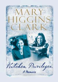 Kitchen Privileges By Mary Higgins Clark