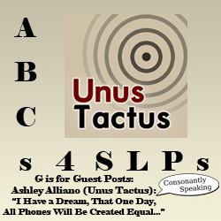 ABCs 4 SLPs: G is for Guest Posts - Ashley Alliano, M.S. CF-SLP of Unus Tactus Presents