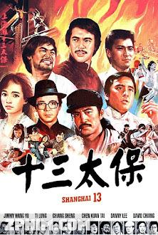 Thượng Hải Thập Tam Thái Bảo - Shanghai 13 (1984) Poster