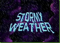 Titlecard_303a_Stormy_Weather