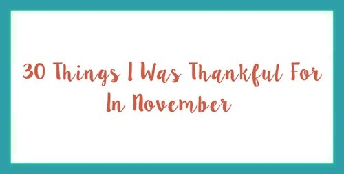 30 Things I Was Thankful For In November