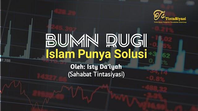 BUMN Rugi, Islam Punya Solusi