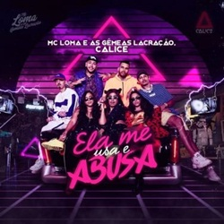 MC Loma e As Gêmeas Lacração Part. Calice – Ela Me Usa e Abusa download grátis