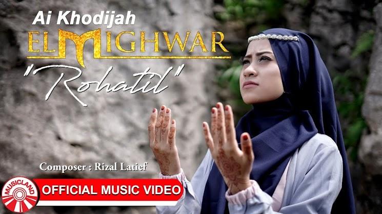 Lirik Lagu Terbaru Ai Khodijah (El Mighwar) - ROHATIL
