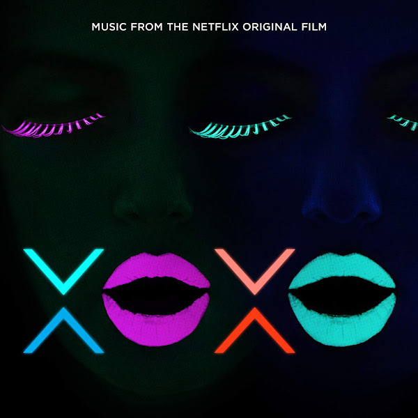 Make Me Feel – Galantis e East e Young (from XOXO the Netflix Original Film)