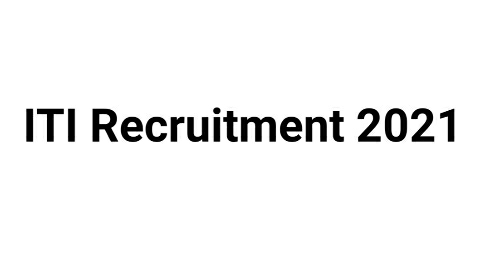 ITI Recruitment 2021 Various District Vacancy
