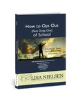 Book cover: How to Opt Out (not drop out) of School