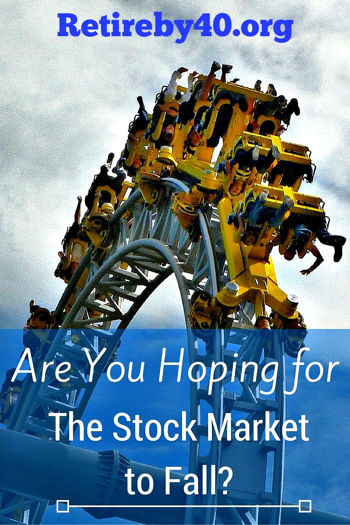 Are you hoping for the stock market to fall?