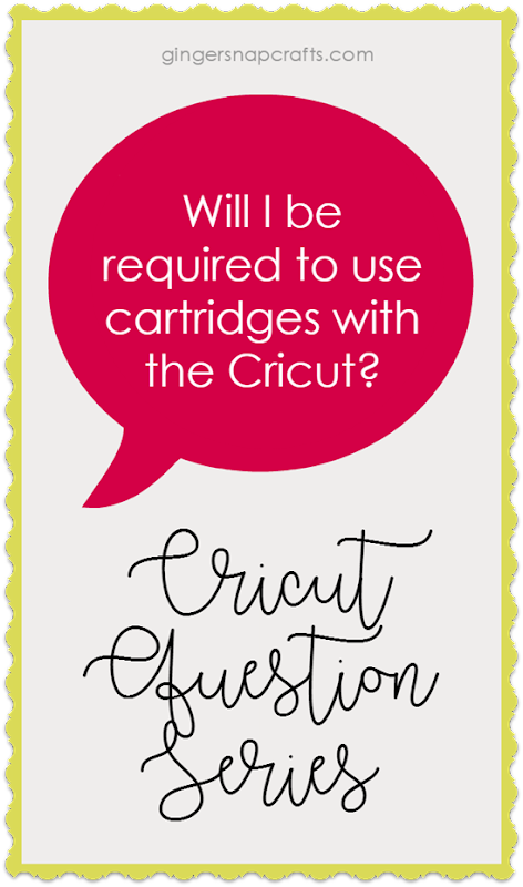 Cricut Question Series at GingerSnapCrafts.com Will I be required to use cartridges with the Cricut