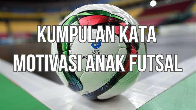 Kata Motivasi Juara Futsal