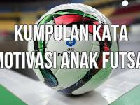 Kumpulan Kata Bijak & Motivasi Anak Futsal