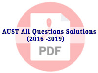 AUST All Questions Solutions 2016 to 2019 - PDF