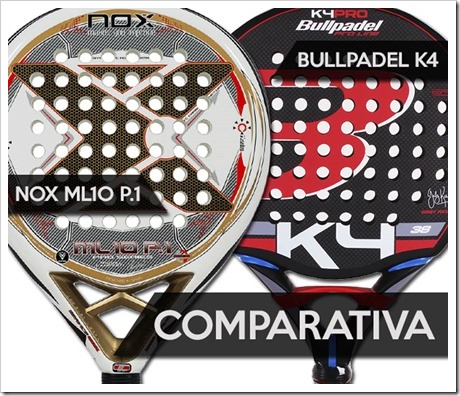 Nox ML 10 Pro P.1 2016 vs Bullpadel K4: ¿versatilidad o precisión?