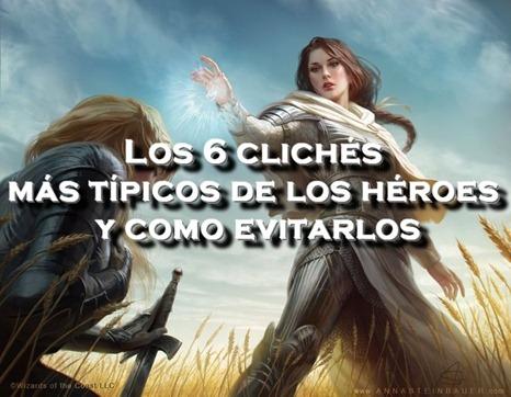 Los 6 clichés más típicos de los héroes y como evitarlos escribir una novela de fantasia escritor fantasy