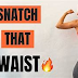 6 Ways to Get Snatched Waist without Surgery