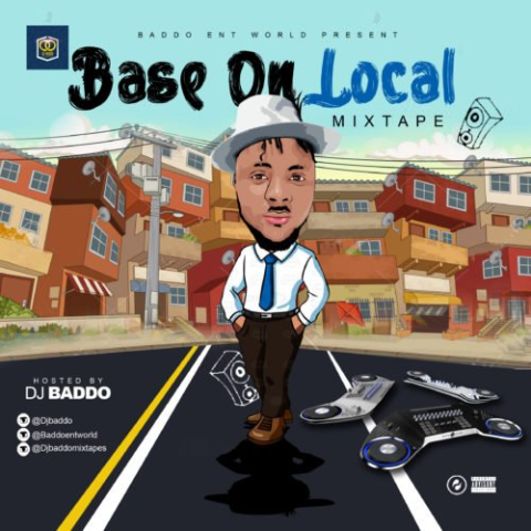 Download Mixtape Mp3:- DJ Baddo – Base On Local Mix