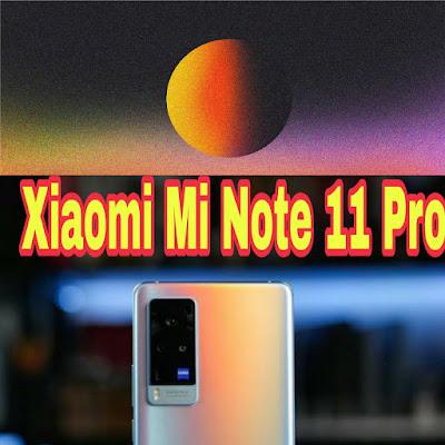 هاتف Xiaomi MI Note 11 Pro تاريخ الإصدار والسعر 2021