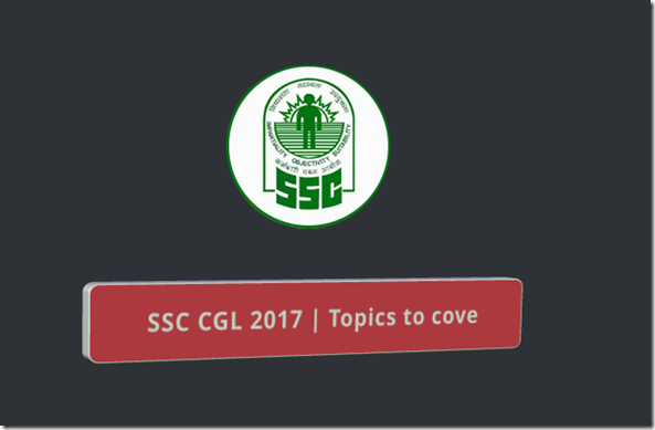 SSC CGL Tier 1 Online Exam Syllabus & Pattern topics to Cover