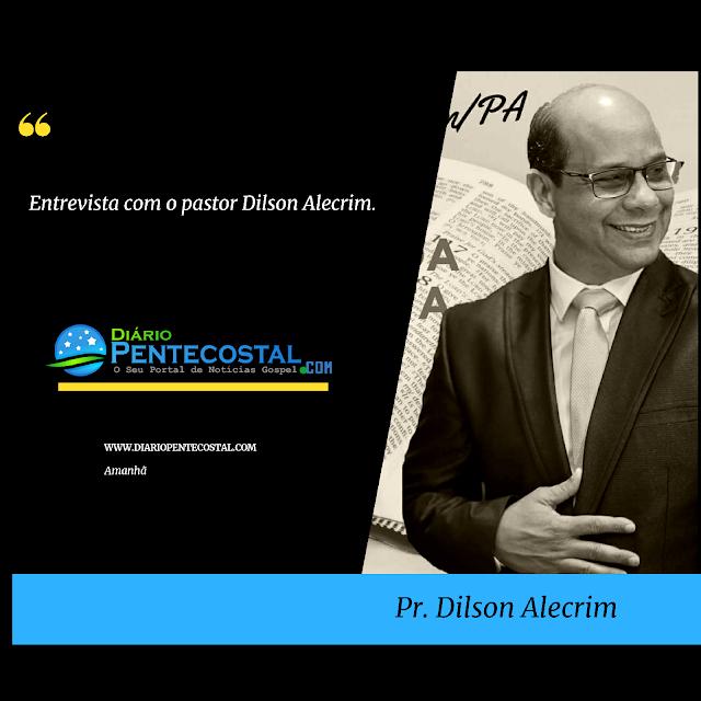 """Entrevista com o pastor Dilson Alecrim, """" cerca de 24 mil pessoas  já foram Batizadas com o Espírito Santo em suas Conferências"""""""