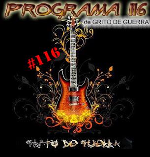 Programa #116 de GRITO DE GUERRA - (2011)