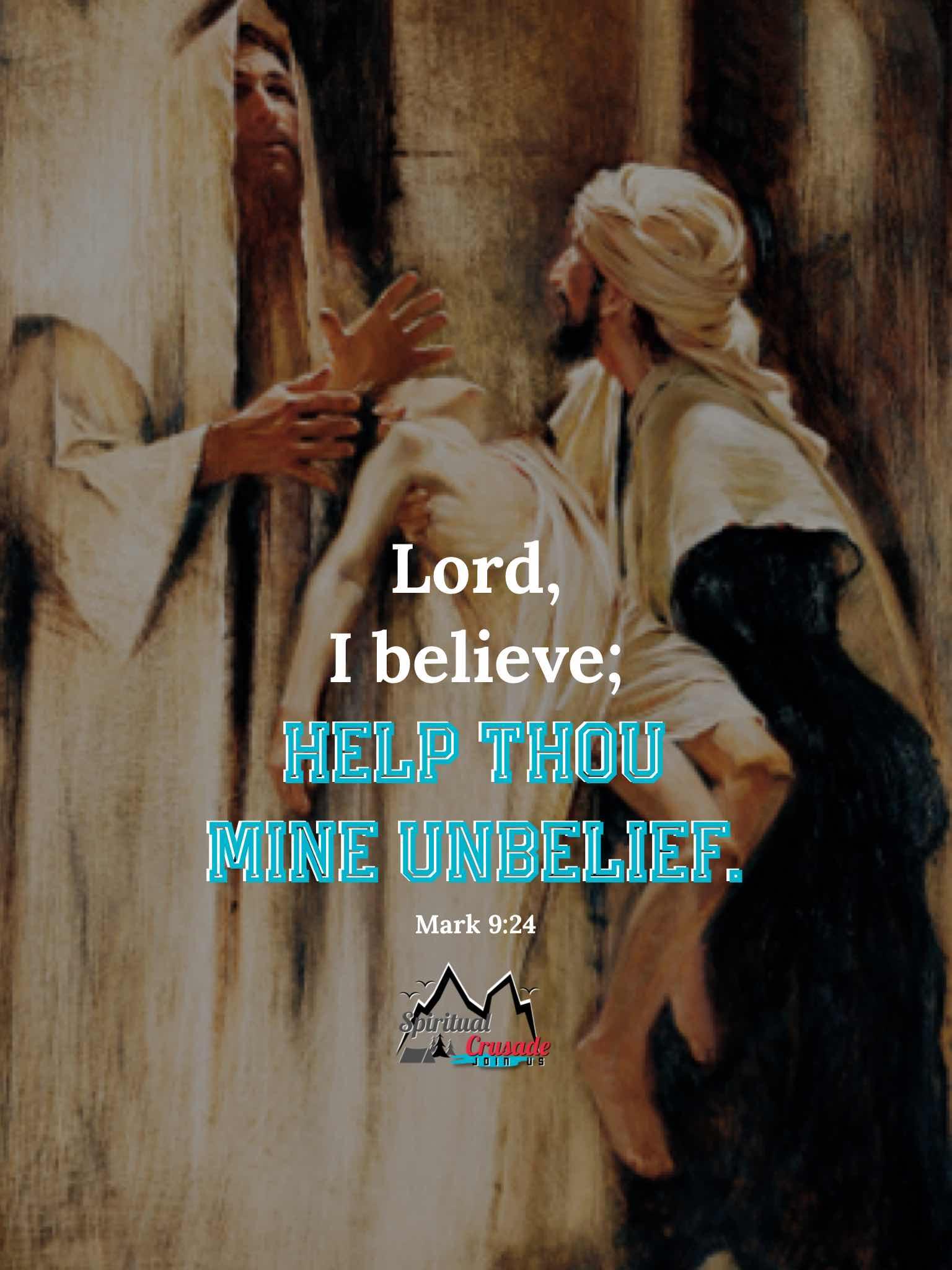 help thou mine unbelief spiritual crusade
