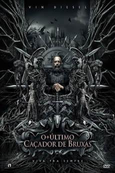 Baixar Filme O Último Caçador de Bruxas (2015) Dublado Torrent Grátis