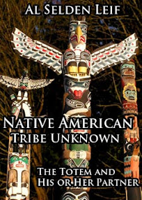 Cover of Al Selden Leif's Book Native American Tribe Unknown The Totem and His or Her Partner