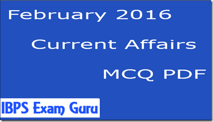 February 2016 Current Affairs  MCQ PDF