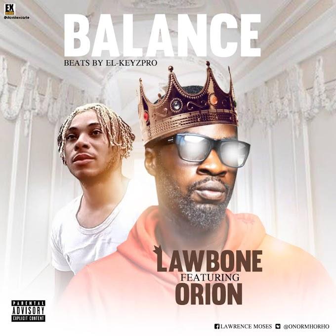 Lawbone – Balance (Ft. Orion)
