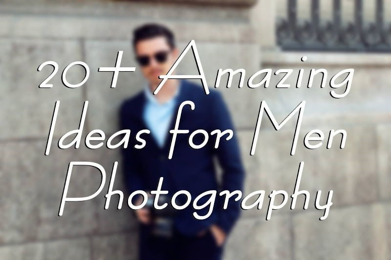 brilliant ideas for men photography