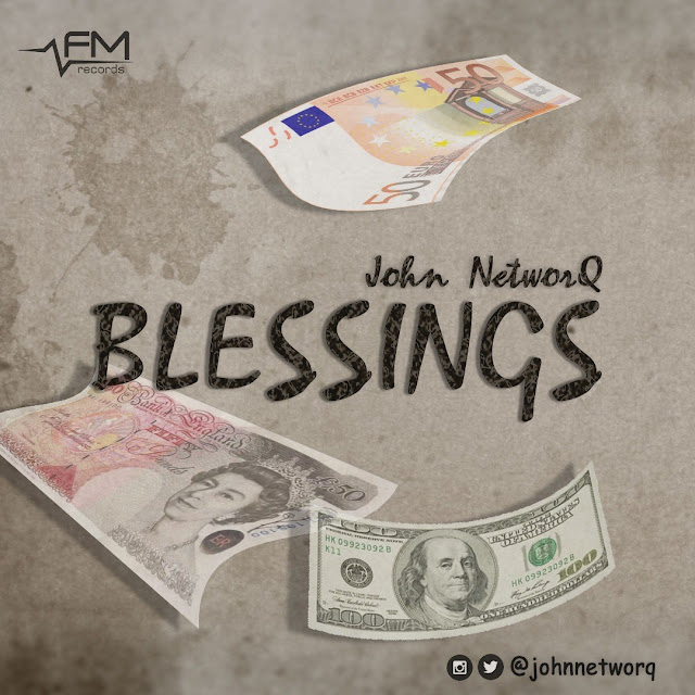 New Music: John NetworQ - Blessings (Prod. By Syn X)